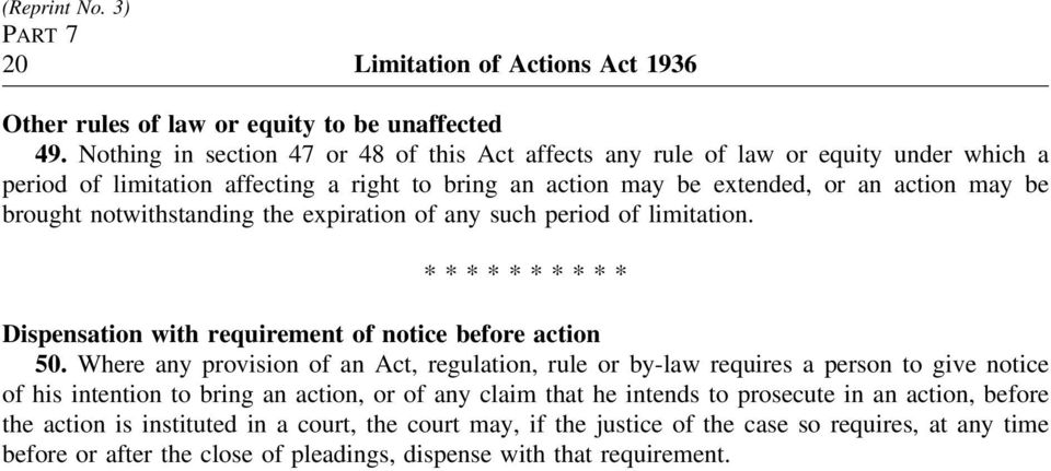 notwithstanding the expiration of any such period of limitation. ********** Dispensation with requirement of notice before action 50.