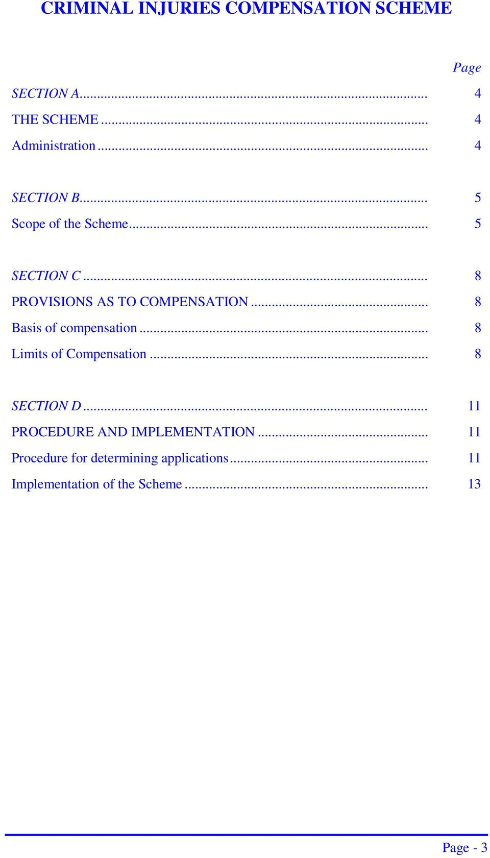 .. 8 Basis of compensation... 8 Limits of Compensation... 8 SECTION D.