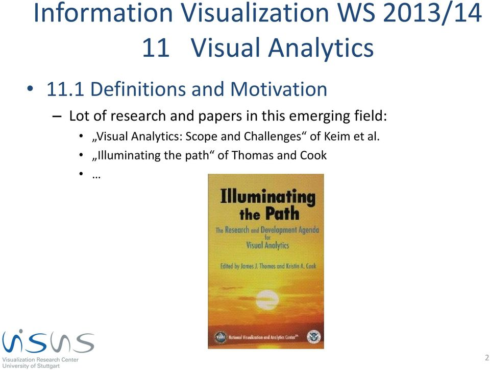 Visual Analytics: Scope and Challenges of