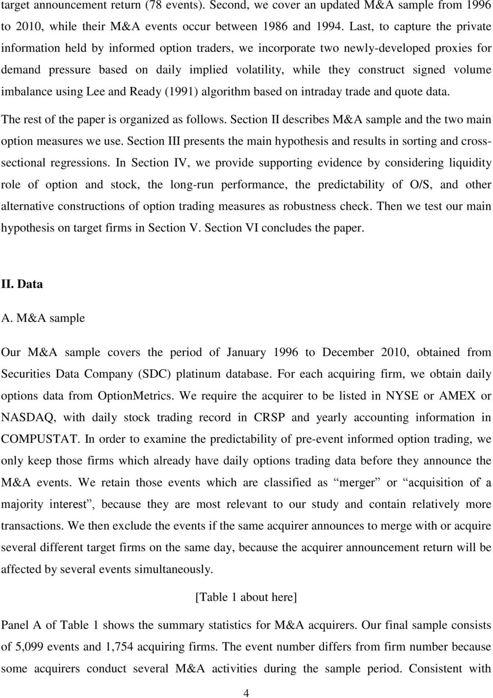 mbalance usng Lee and Ready (1991) algorthm based on ntraday trade and quote data. The rest of the paper s organzed as follows. Secton II descrbes M&A sample and the two man opton measures we use.