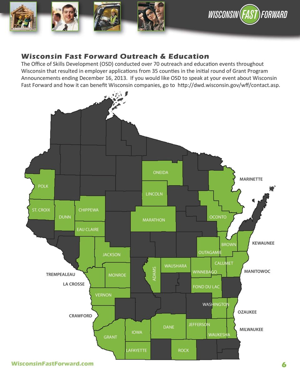 If you would like OSD to speak at your event about Wisconsin Fast Forward and how it can benefit Wisconsin companies, go to h p://dwd.wisconsin.gov/wff/contact.asp.