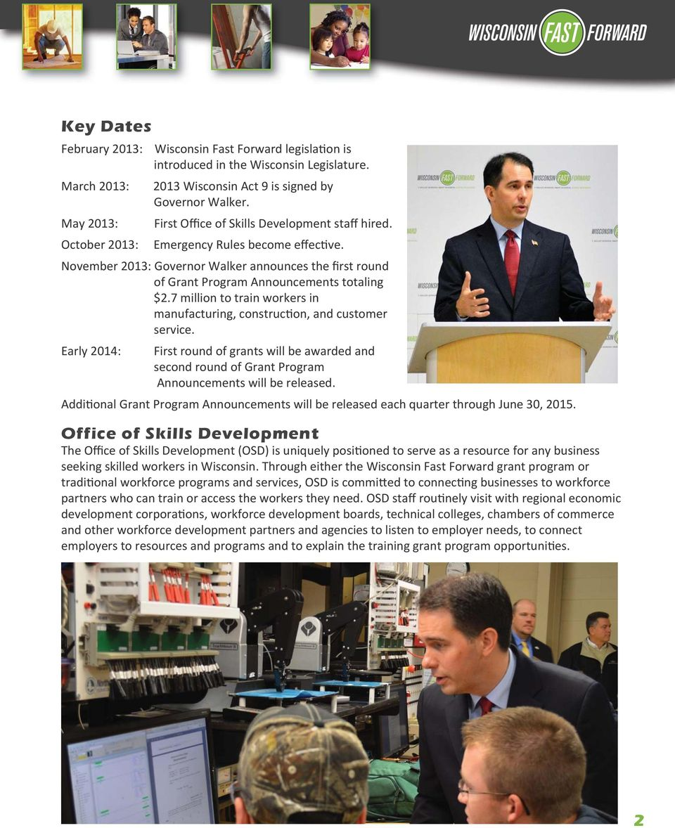 November 2013: Governor Walker announces the first round of Grant Program Announcements totaling $2.7 million to train workers in manufacturing, construc on, and customer service.