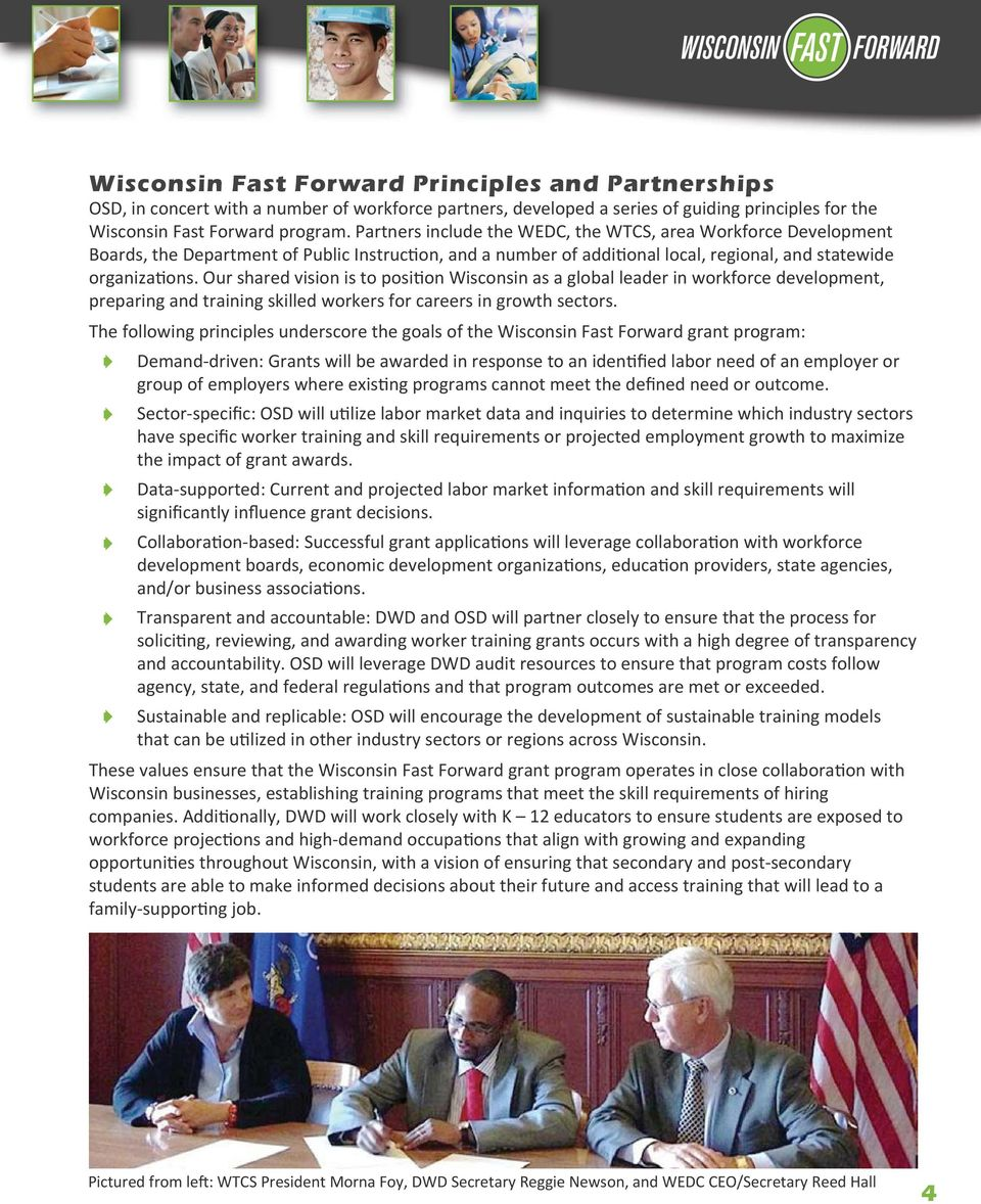 Our shared vision is to posi on Wisconsin as a global leader in workforce development, preparing and training skilled workers for careers in growth sectors.