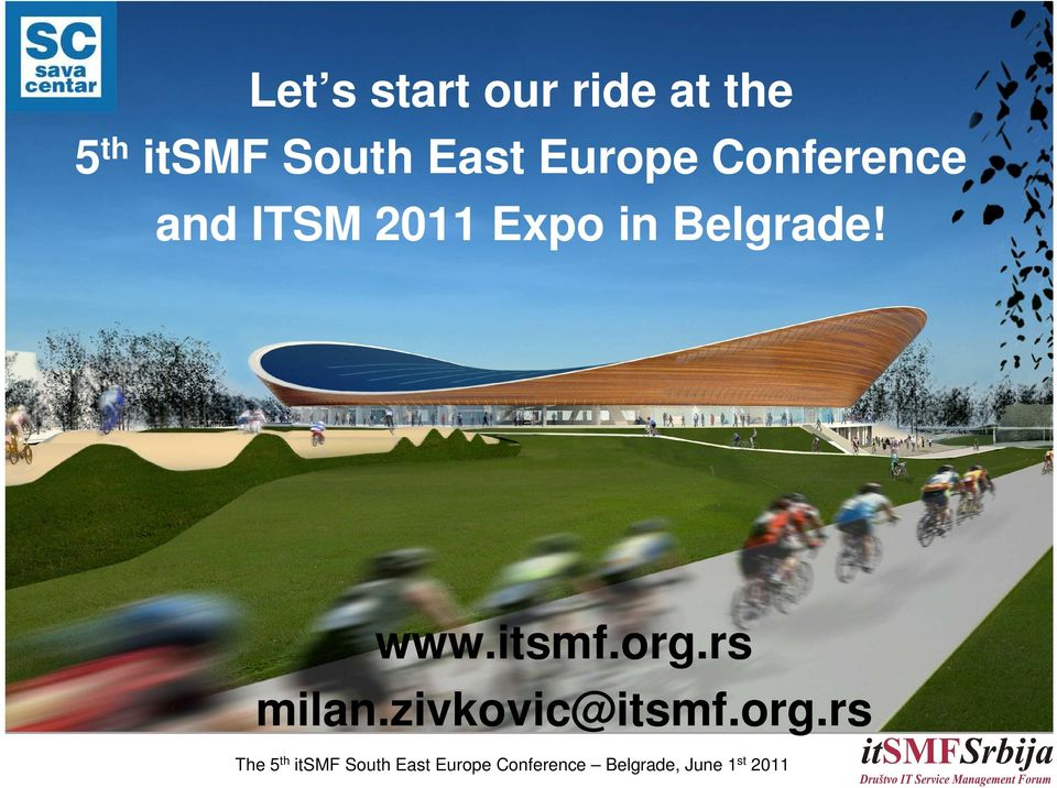 and ITSM 2011 Expo in Belgrade! www.