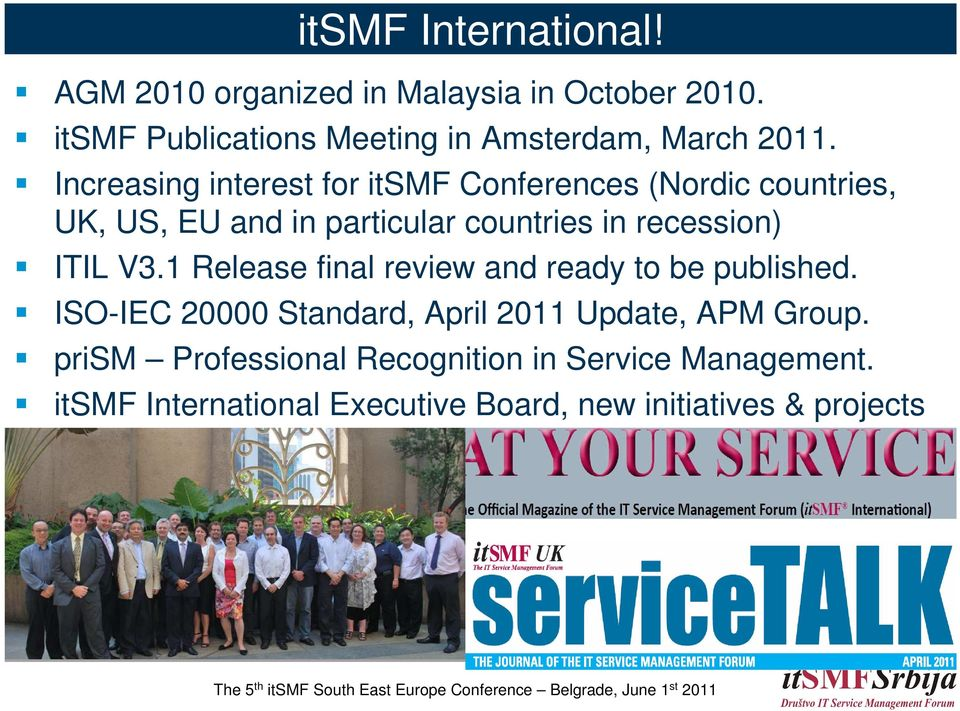Increasing interest for itsmf Conferences (Nordic countries, UK, US, EU and in particular countries in recession)