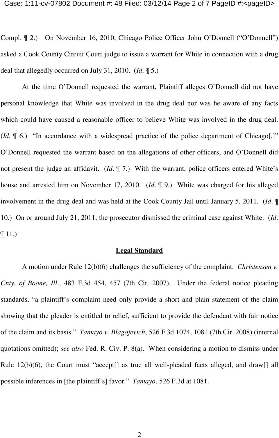 On November 16, 2010, Chicago Police Officer John O Donnell ( O Donnell asked a Cook County Circuit Court judge to issue a warrant for White in connection with a drug deal that allegedly occurred on