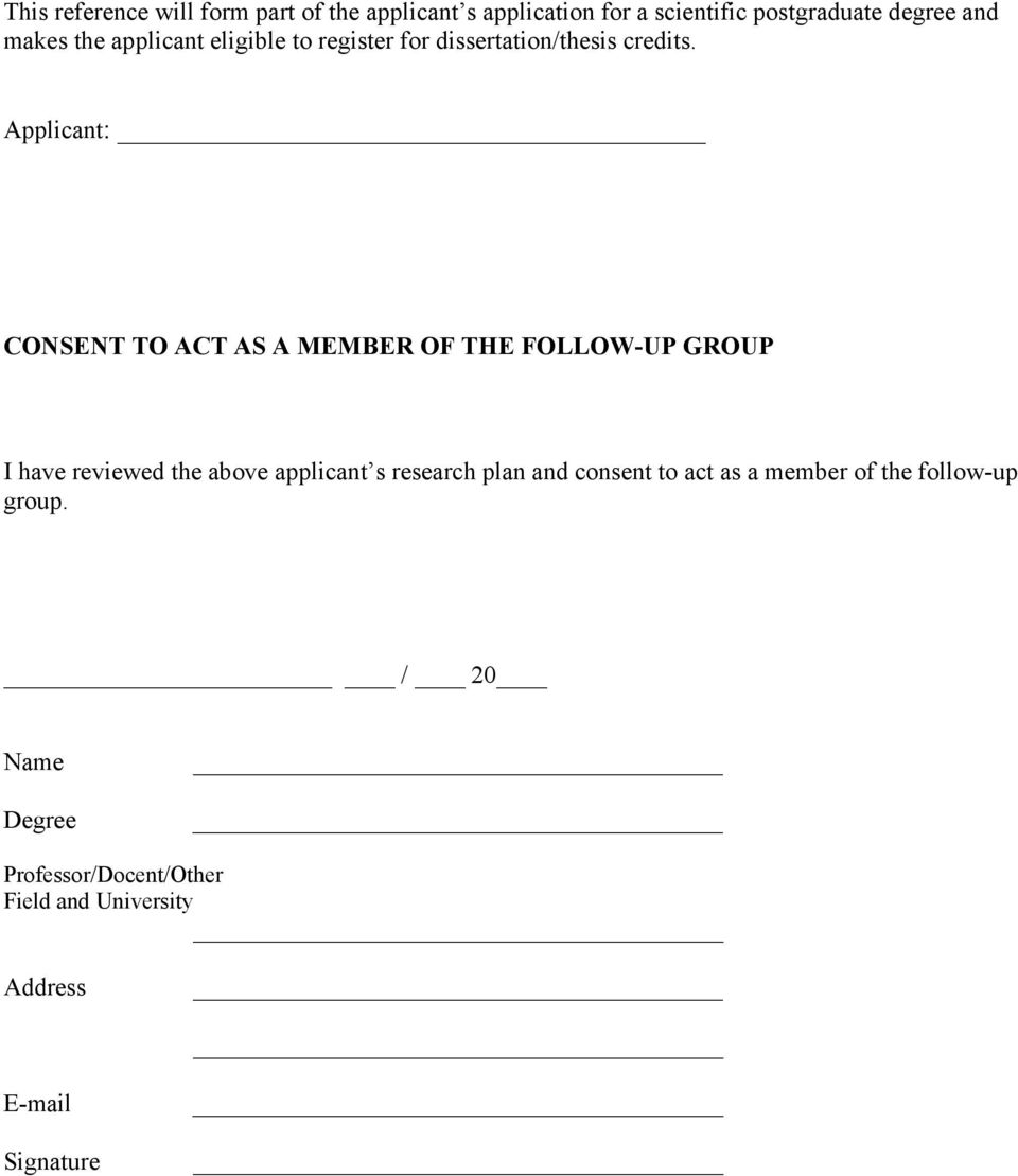 Applicant: _ CONSENT TO ACT AS A MEMBER OF THE FOLLOW-UP GROUP I have reviewed the above applicant s