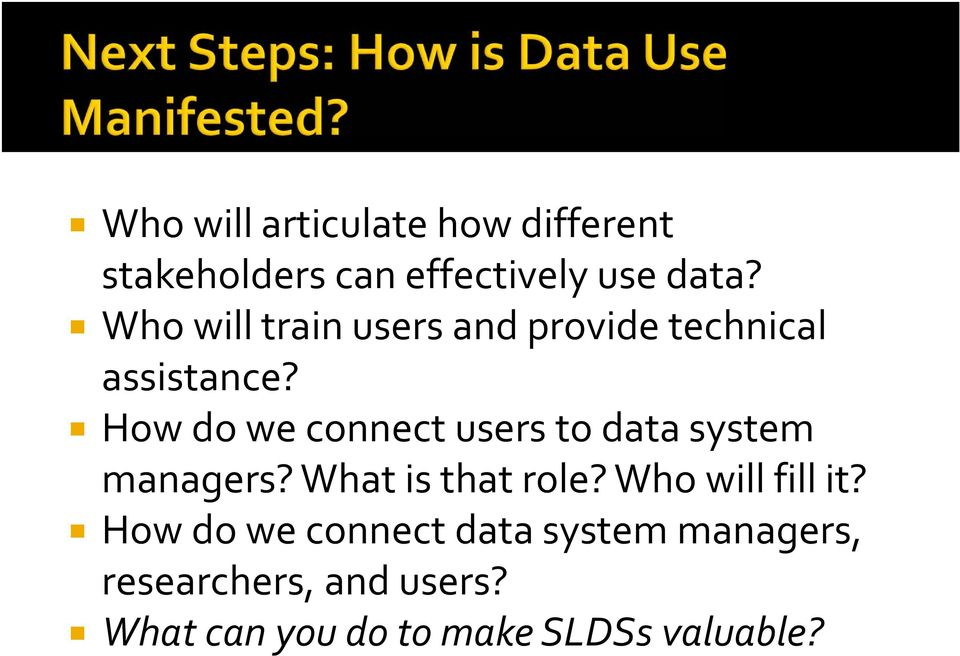 How do we connect users to data system managers? What is that role?