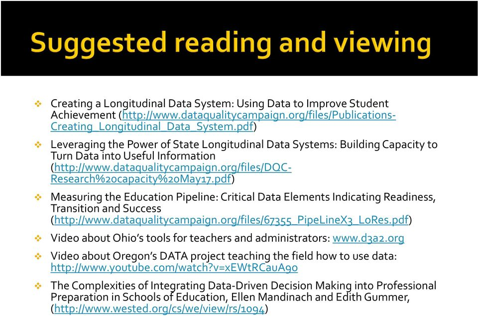 pdf) Measuring the Education Pipeline: Critical Data Elements Indicating Readiness, Transition and Success (http://www.dataqualitycampaign.org/files/67355_pipelinex3_lores.
