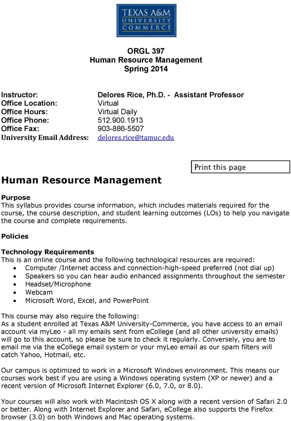 edu Human Resource Management Purpose This syllabus provides course information, which includes materials required for the course, the course description, and student learning outcomes (LOs) to help