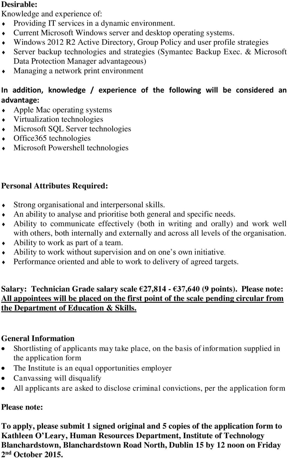 & Microsoft Data Protection Manager advantageous) Managing a network print environment In addition, knowledge / experience of the following will be considered an advantage: Apple Mac operating