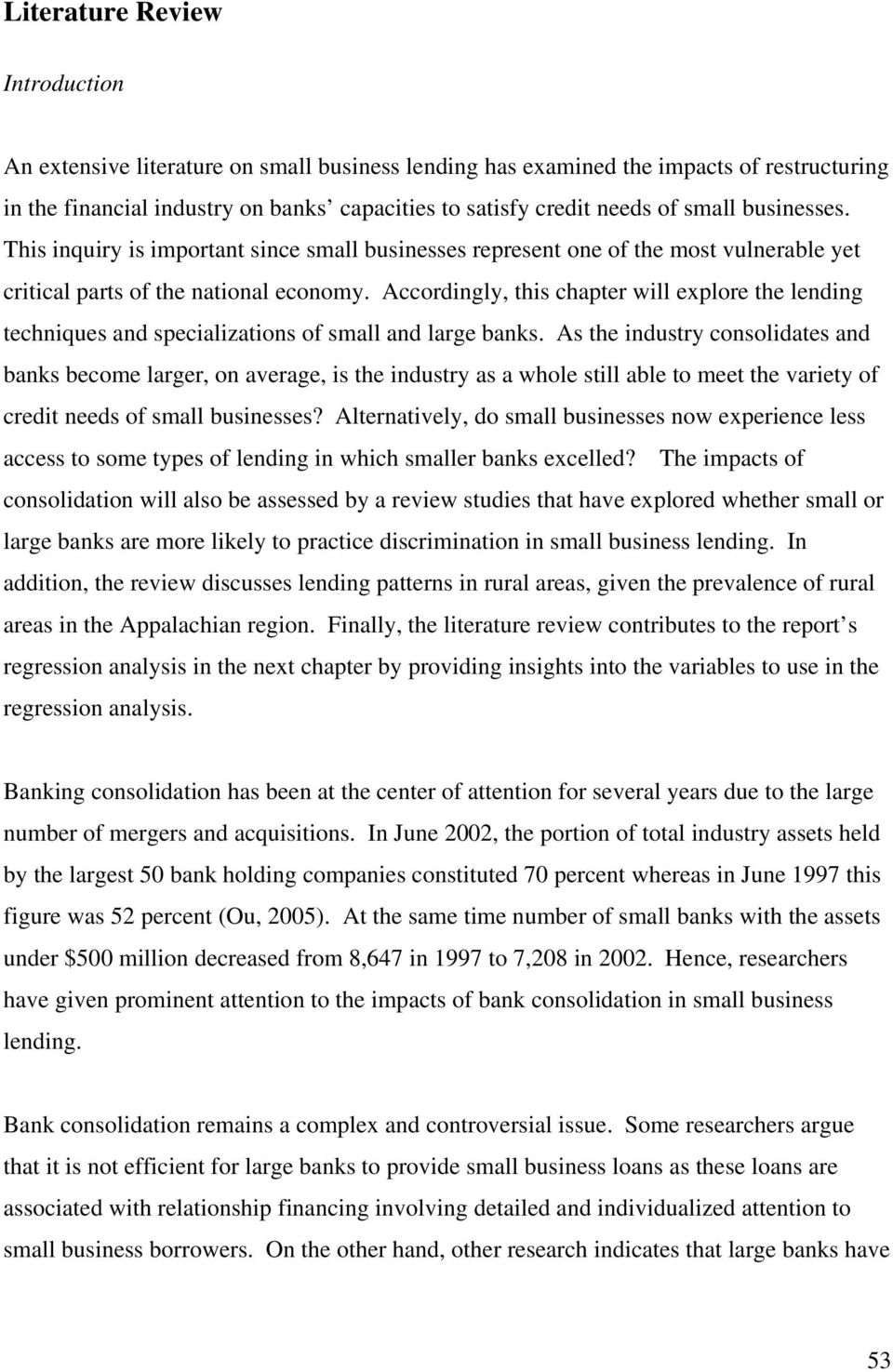 Accordingly, this chapter will explore the lending techniques and specializations of small and large banks.