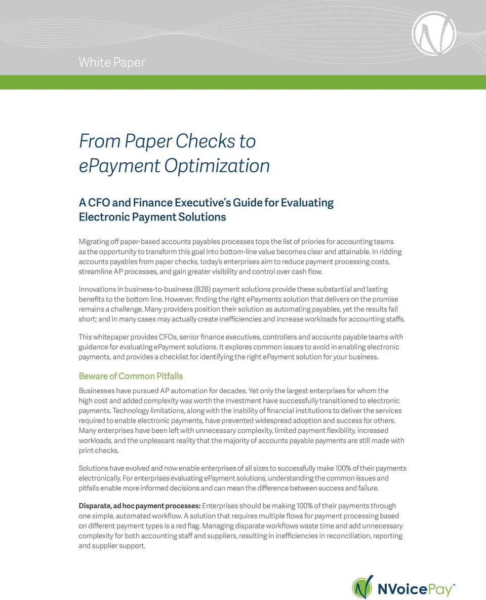 In ridding accounts payables from paper checks, today s enterprises aim to reduce payment processing costs, streamline AP processes, and gain greater visibility and control over cash flow.