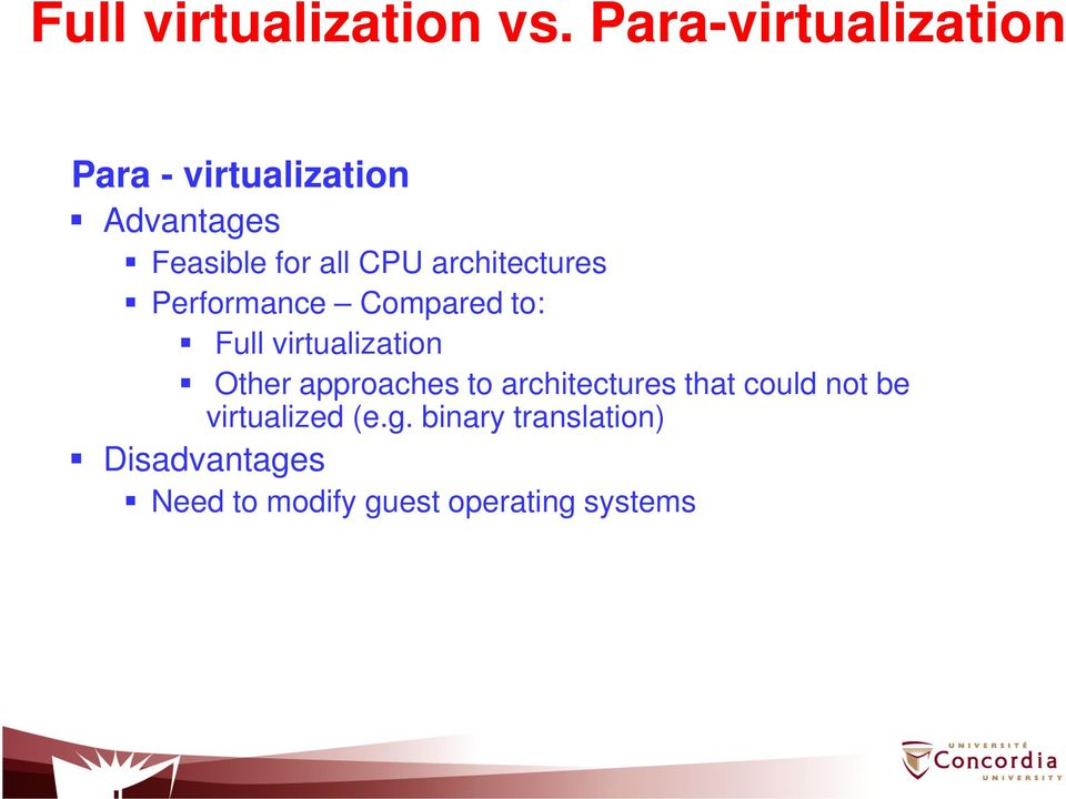 architectures Performance Compared to: Full virtualization Other