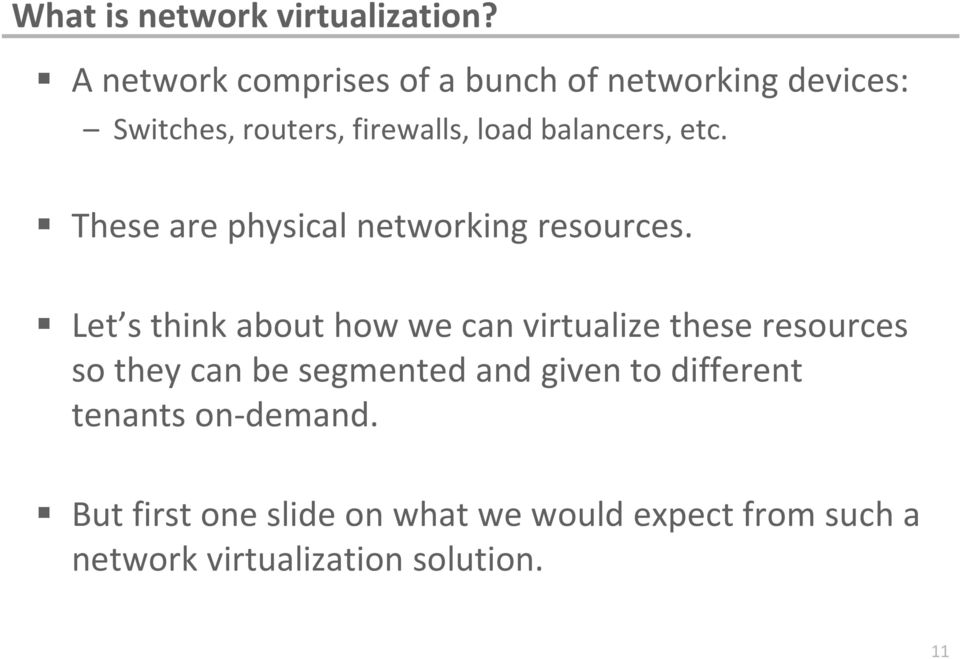 balancers, etc. These are physical networking resources.