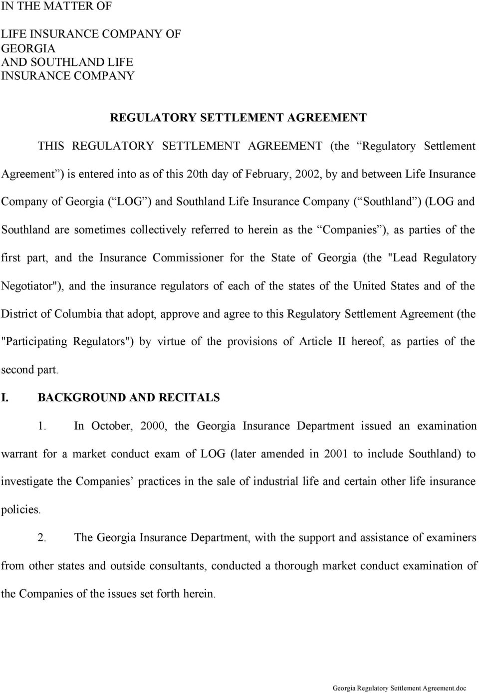 "collectively referred to herein as the Companies ), as parties of the first part, and the Insurance Commissioner for the State of Georgia (the ""Lead Regulatory Negotiator""), and the insurance"
