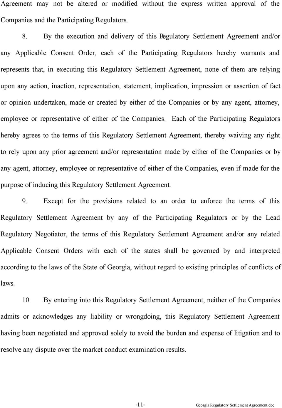 Regulatory Settlement Agreement, none of them are relying upon any action, inaction, representation, statement, implication, impression or assertion of fact or opinion undertaken, made or created by