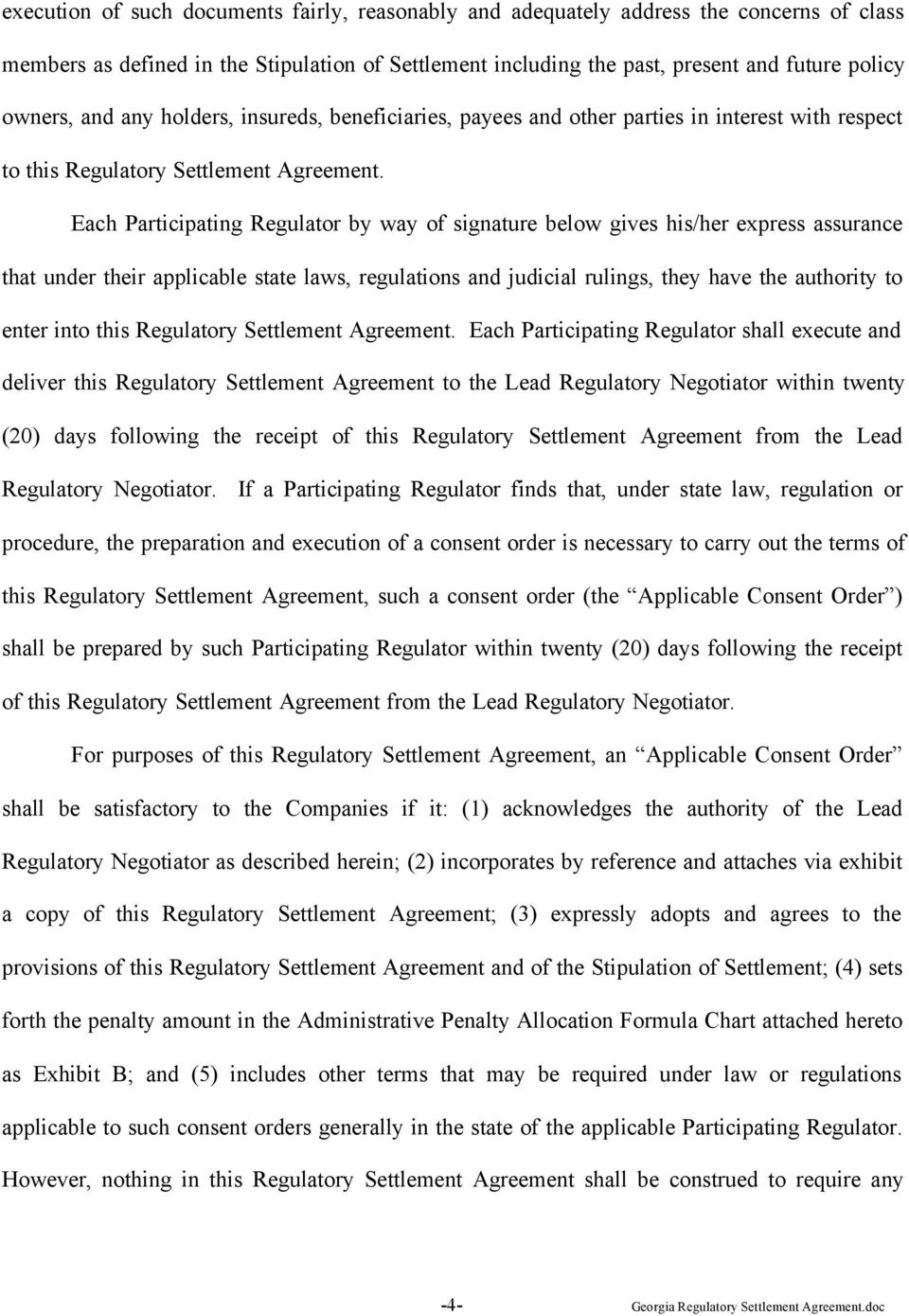 Each Participating Regulator by way of signature below gives his/her express assurance that under their applicable state laws, regulations and judicial rulings, they have the authority to enter into
