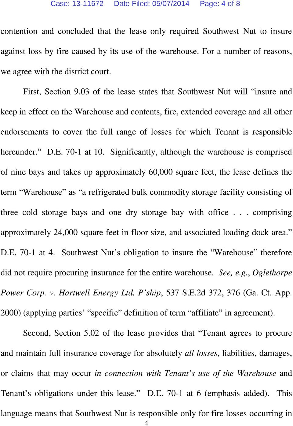 03 of the lease states that Southwest Nut will insure and keep in effect on the Warehouse and contents, fire, extended coverage and all other endorsements to cover the full range of losses for which