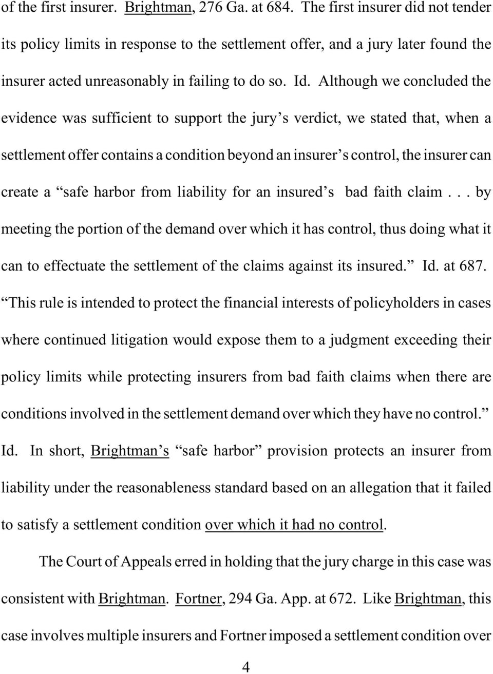 Although we concluded the evidence was sufficient to support the jury s verdict, we stated that, when a settlement offer contains a condition beyond an insurer s control, the insurer can create a