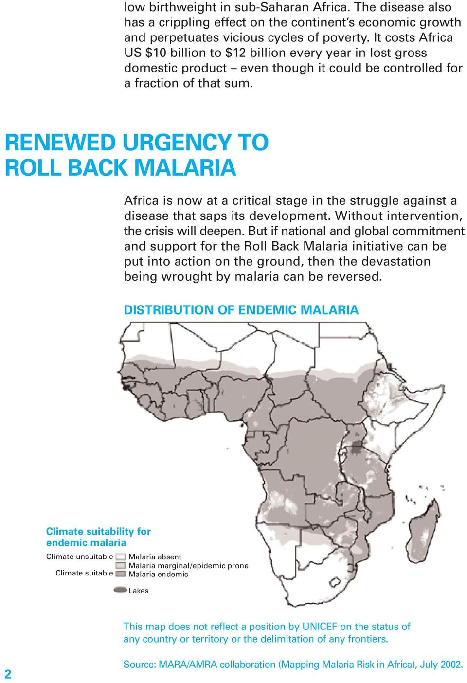 RENEWED URGENCY TO ROLL BACK MALARIA Africa is now at a critical stage in the struggle against a disease that saps its development. Without intervention, the crisis will deepen.