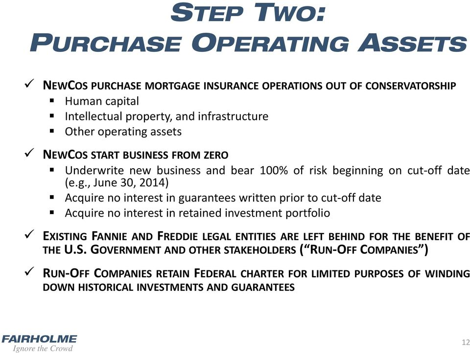 assets NEWCOS START BUSINESS FROM ZERO Underwrite new business and bear 100% of risk begi