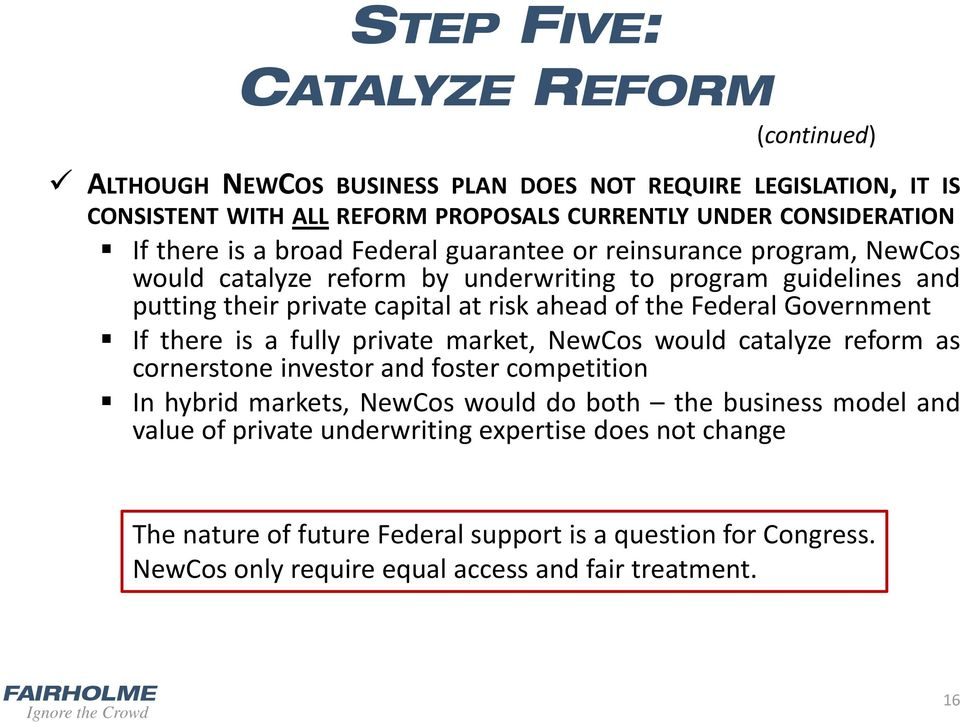 Federal Government If there is a fully private market, NewCos would catalyze reform as cornerstone investor and foster competition In hybrid markets, NewCos would do both the