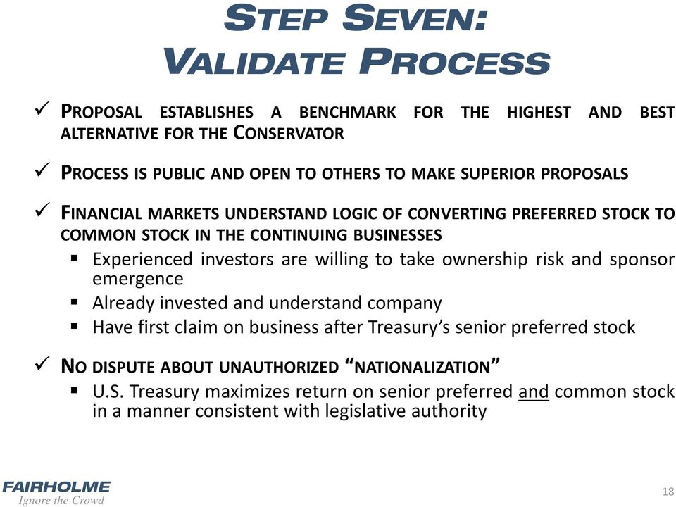 willing to take ownership risk and sponsor emergence Already invested and understand company Have first claim on business after Treasury s senior preferred stock