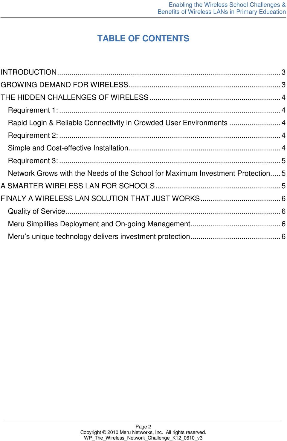 .. 4 Requirement 3:... 5 Network Grows with the Needs of the School for Maximum Investment Protection... 5 A SMARTER WIRELESS LAN FOR SCHOOLS.