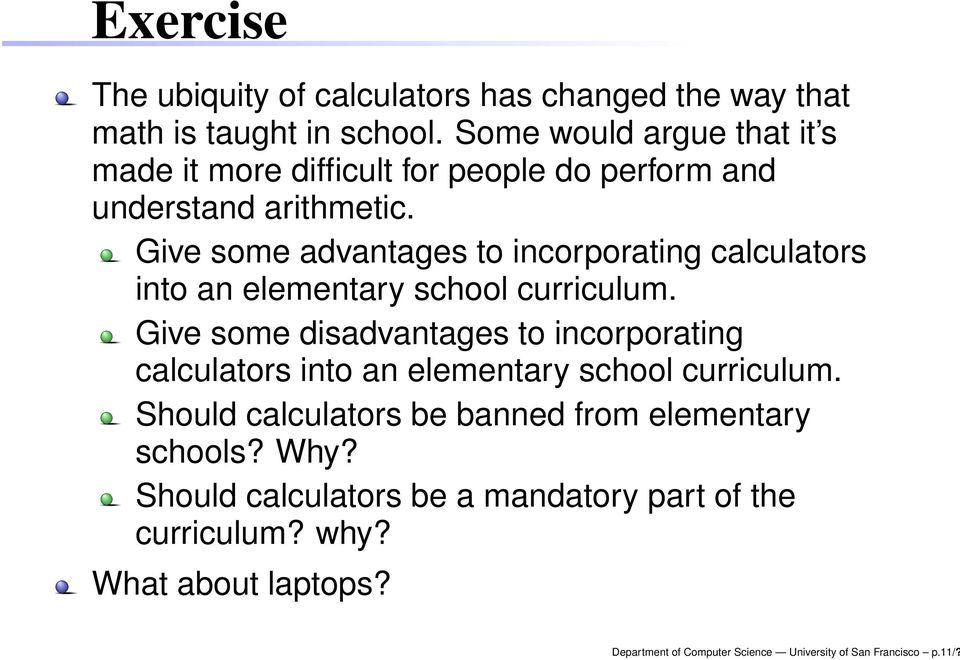Give some advantages to incorporating calculators into an elementary school curriculum.