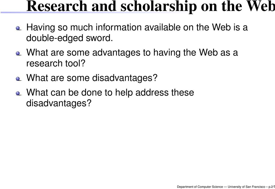 What are some advantages to having the Web as a research tool?