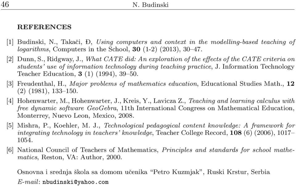 Information Technology Teacher Education, 3 (1) (1994), 39 50. [3] Freudenthal, H., Major problems of mathematics education, Educational Studies Math., 12 (2) (1981), 133 150. [4] Hohenwarter, M.