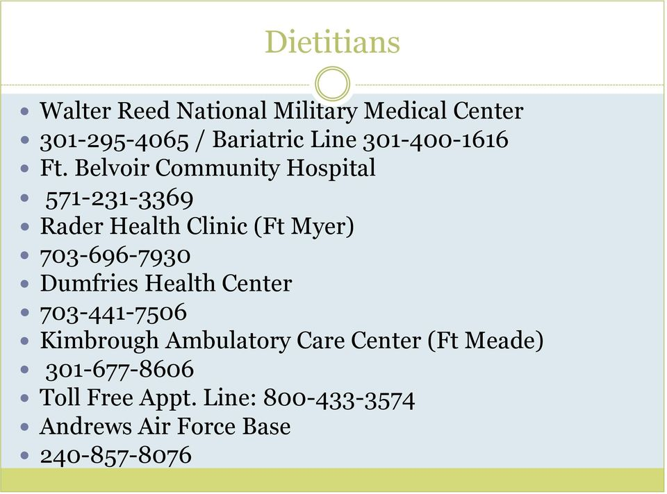 Belvoir Community Hospital 571-231-3369 Rader Health Clinic (Ft Myer) 703-696-7930
