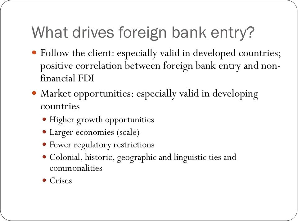 foreign bank entry and nonfinancial FDI Market opportunities: especially valid in developing