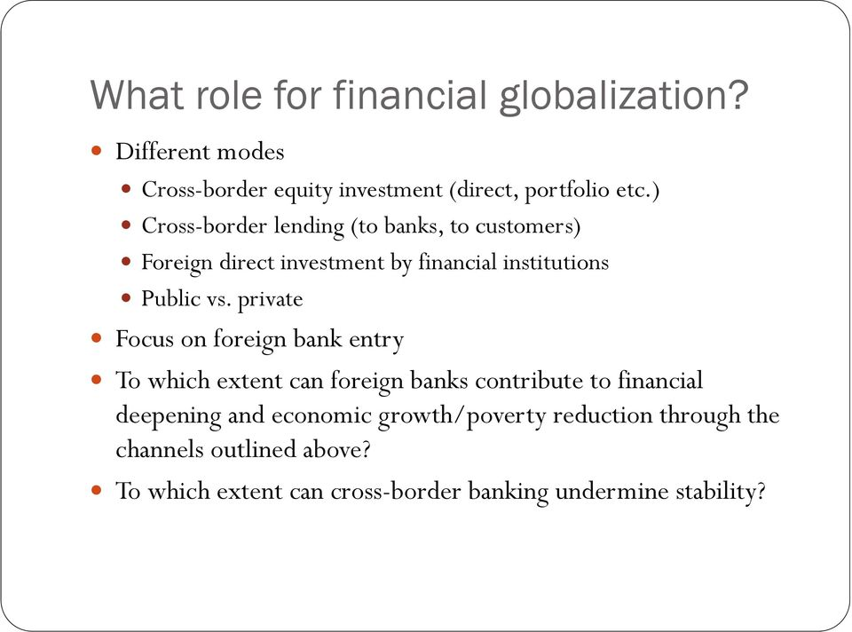 private Focus on foreign bank entry To which extent can foreign banks contribute to financial deepening and