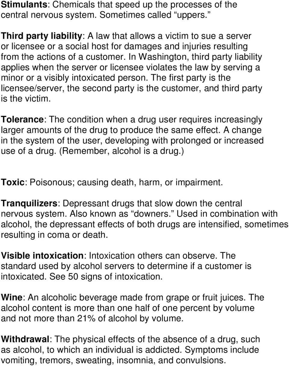 In Washington, third party liability applies when the server or licensee violates the law by serving a minor or a visibly intoxicated person.