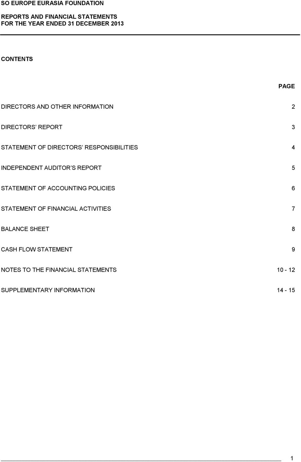 AUDITOR S REPORT 5 STATEMENT OF ACCOUNTING POLICIES 6 STATEMENT OF FINANCIAL ACTIVITIES 7 BALANCE