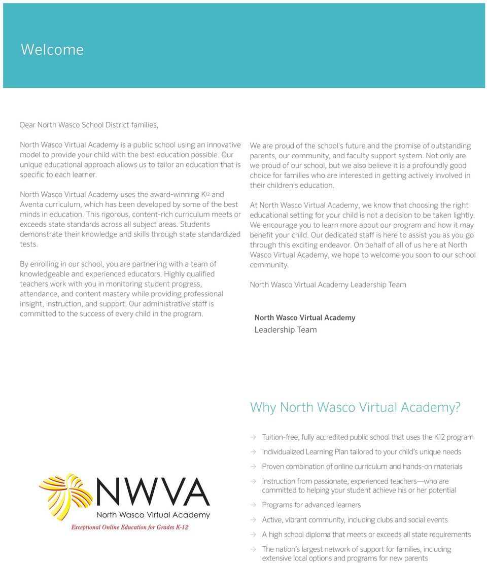 North Wasco Virtual Academy uses the award-winning K 12 and Aventa curriculum, which has been developed by some of the best minds in education.
