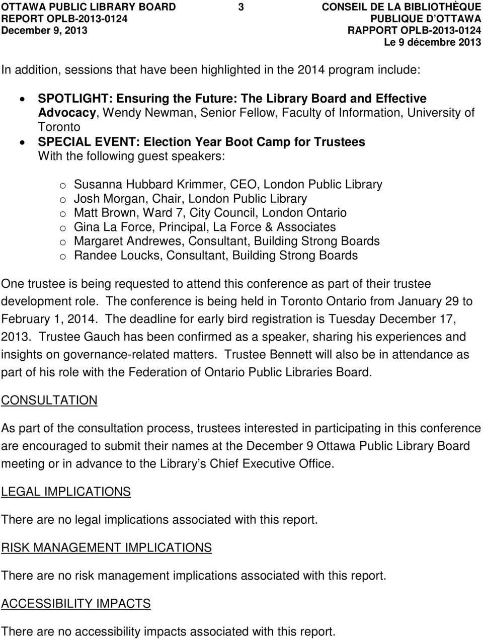 Library o Josh Morgan, Chair, London Public Library o Matt Brown, Ward 7, City Council, London Ontario o Gina La Force, Principal, La Force & Associates o Margaret Andrewes, Consultant, Building