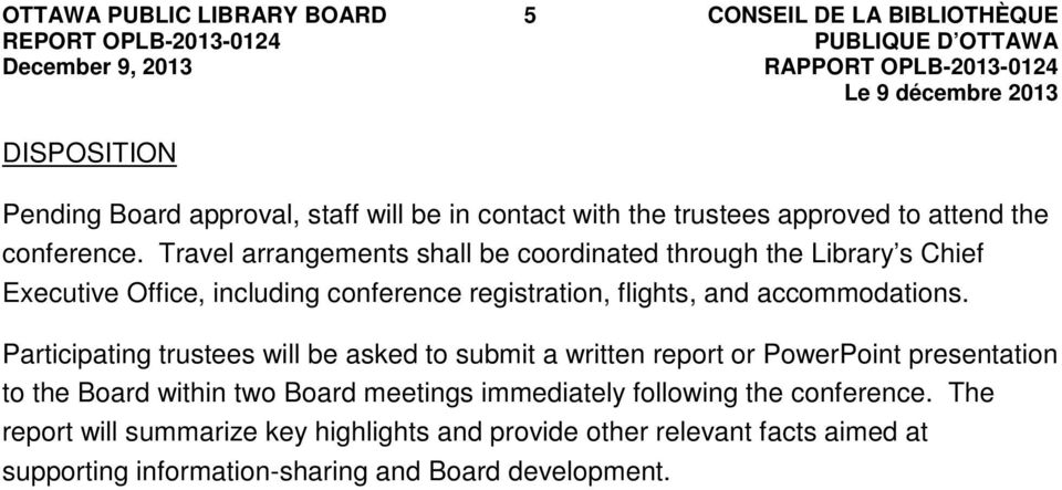 Participating trustees will be asked to submit a written report or PowerPoint presentation to the Board within two Board meetings immediately