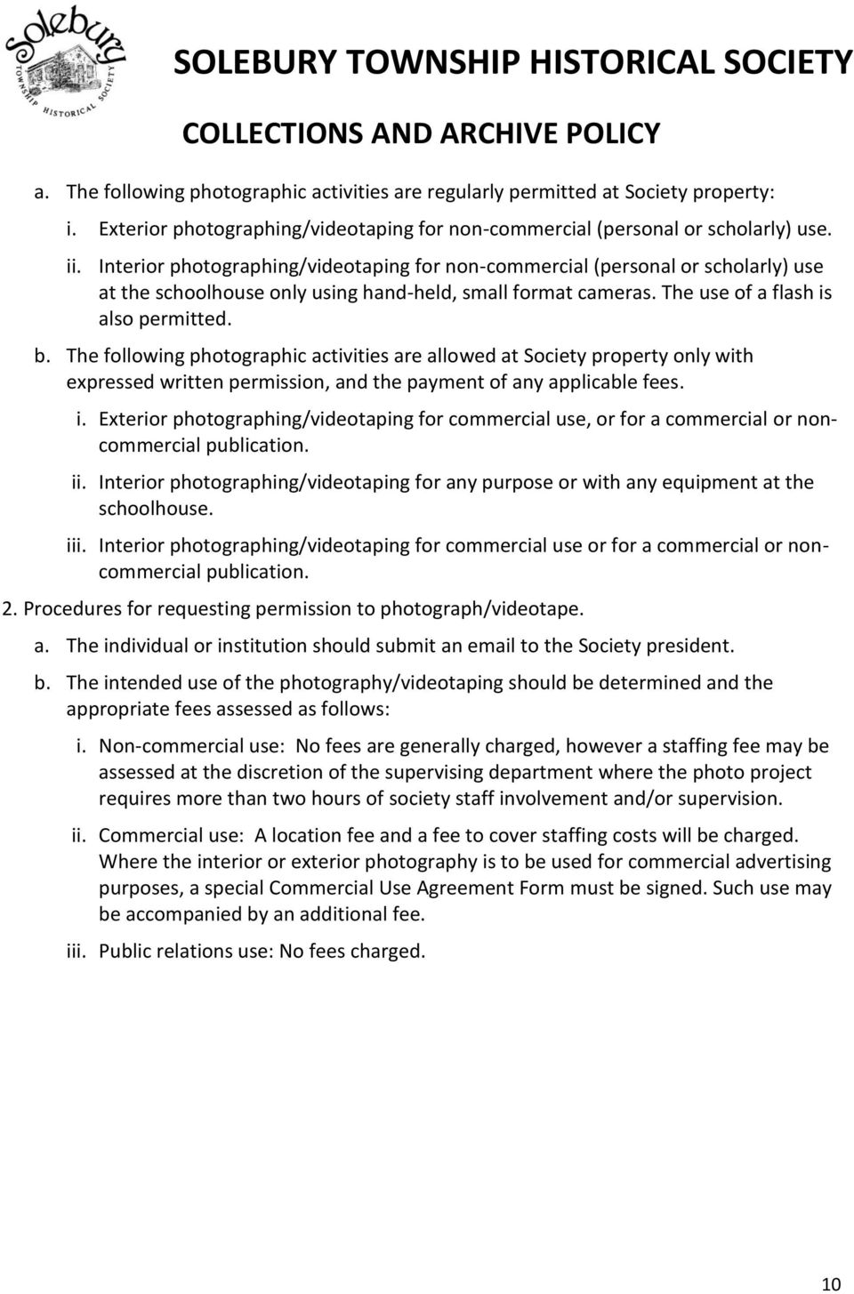 The following photographic activities are allowed at Society property only with expressed written permission, and the payment of any applicable fees. i.