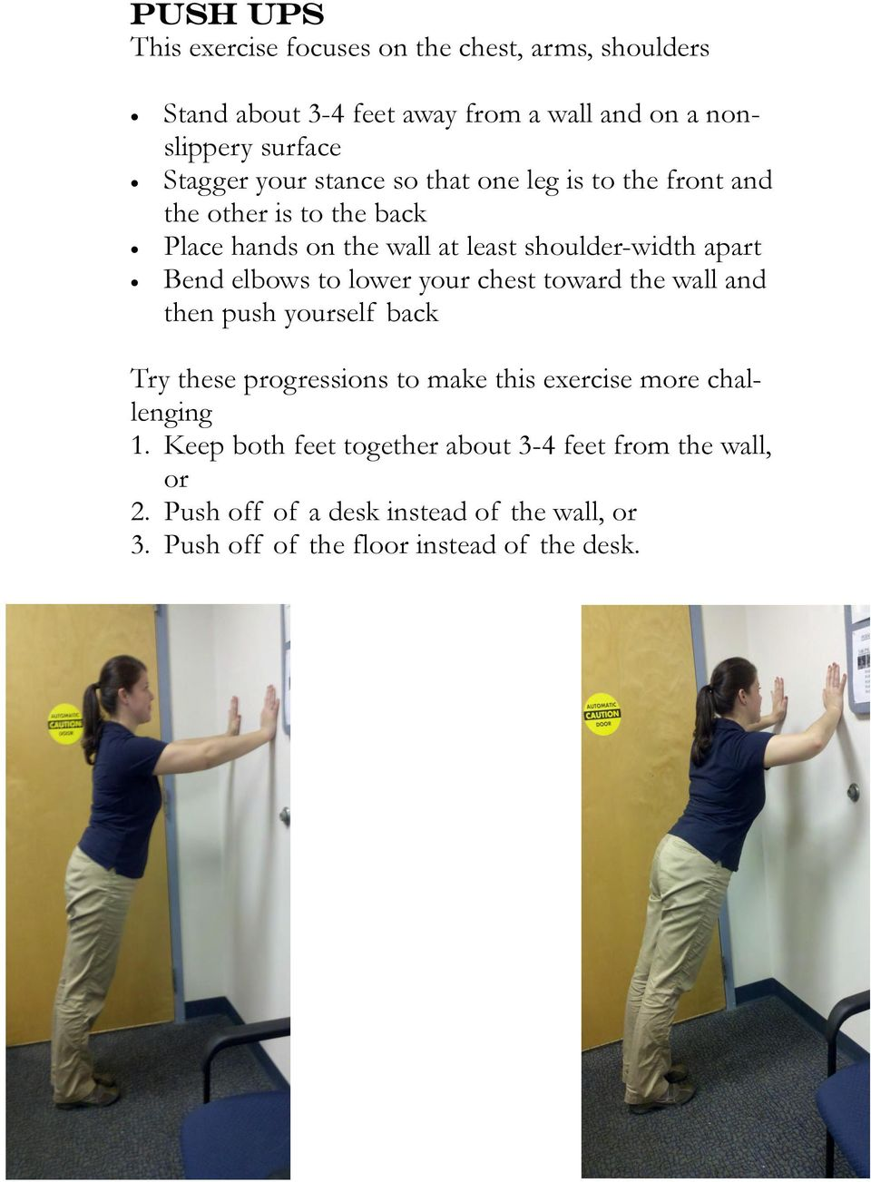 elbows to lower your chest toward the wall and then push yourself back Try these progressions to make this exercise more challenging 1.