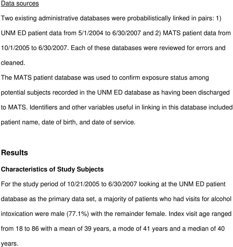 The MATS patient database was used to confirm exposure status among potential subjects recorded in the UNM ED database as having been discharged to MATS.