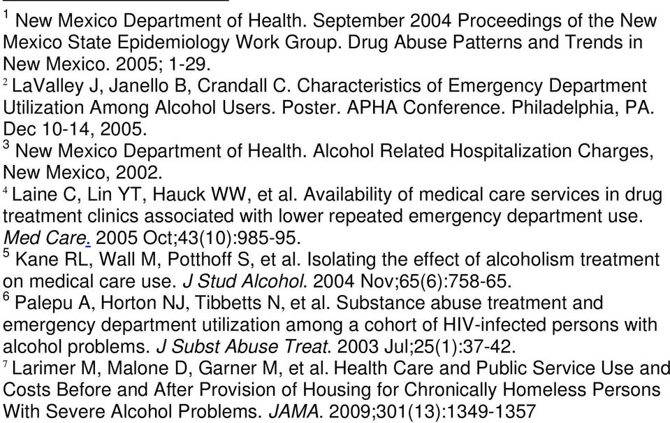 3 New Mexico Department of Health. Alcohol Related Hospitalization Charges, New Mexico, 2002. 4 Laine C, Lin YT, Hauck WW, et al.