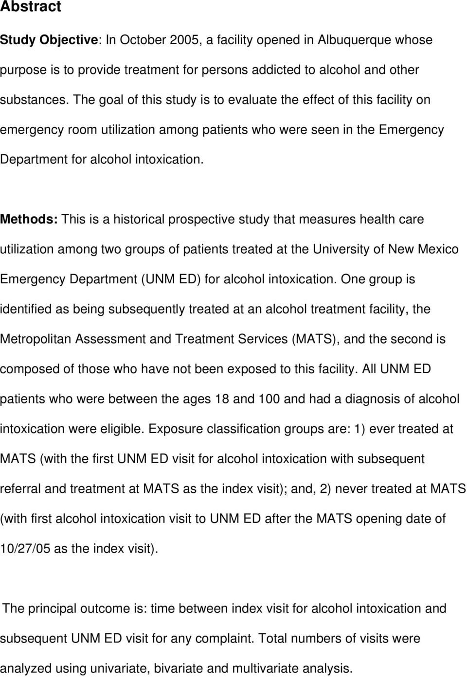 Methods: This is a historical prospective study that measures health care utilization among two groups of patients treated at the University of New Mexico Emergency Department (UNM ED) for alcohol