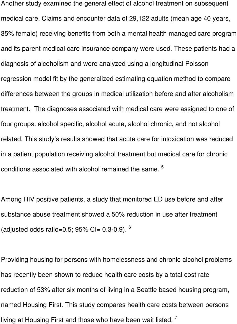 These patients had a diagnosis of alcoholism and were analyzed using a longitudinal Poisson regression model fit by the generalized estimating equation method to compare differences between the