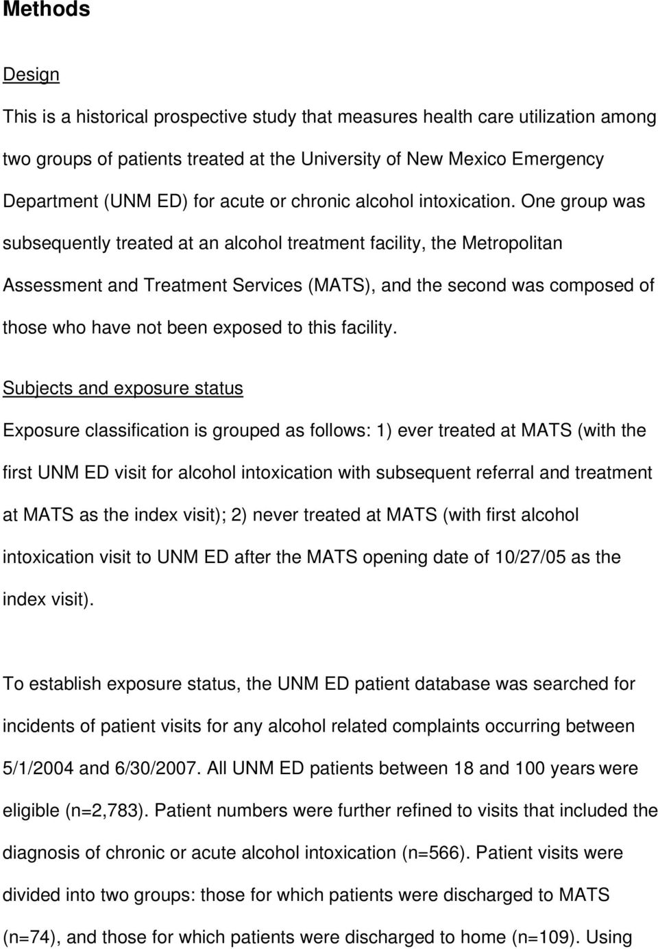 One group was subsequently treated at an alcohol treatment facility, the Metropolitan Assessment and Treatment Services (MATS), and the second was composed of those who have not been exposed to this