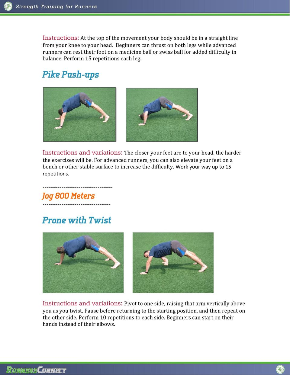 Pike Push-ups Instructions and variations: The closer your feet are to your head, the harder the exercises will be.