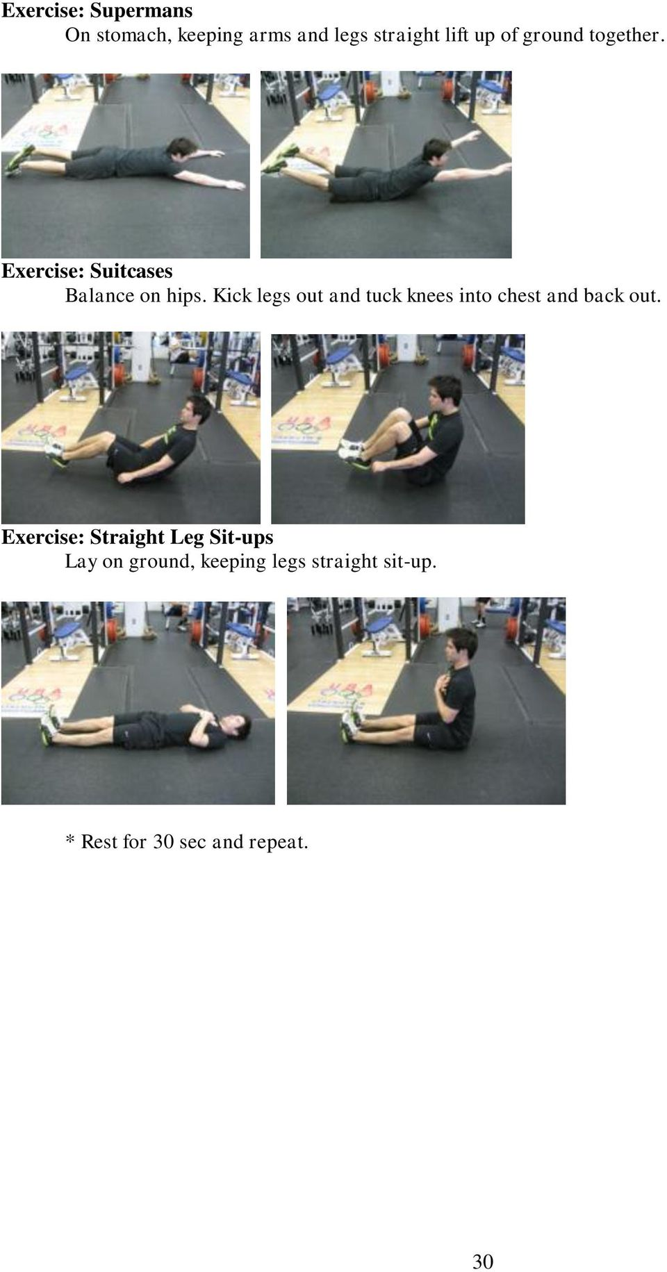 Kick legs out and tuck knees into chest and back out.
