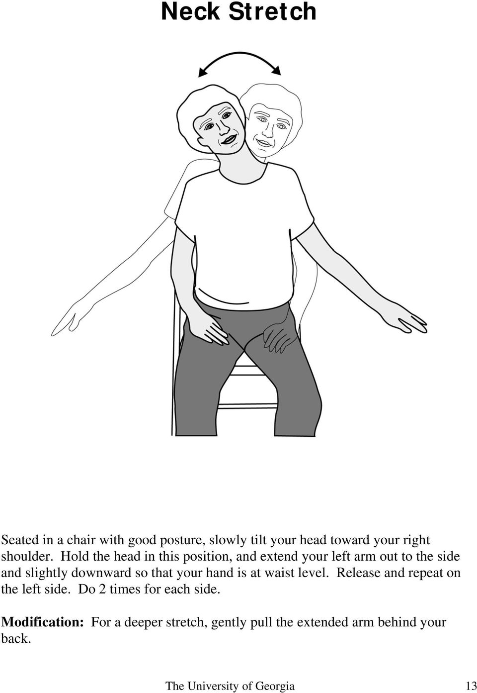 that your hand is at waist level. Release and repeat on the left side. Do 2 times for each side.